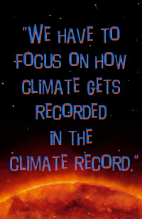 We have to focus on how climate gets recorded in the climate record.