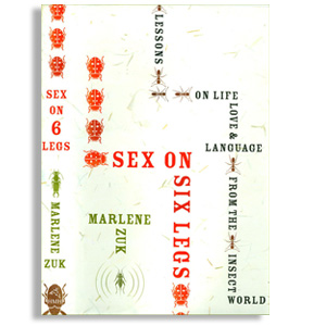 Sex on Six Legs: Lessons on life, love and language from the insect world, by Marlene Zuk