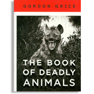 The Book of Deadly Animals: features hyena on cover