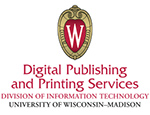 Digital Publishing and Printing Services Division of Information Technology, University of Wisconsin-Madison